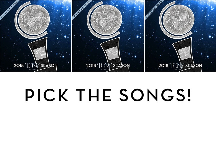 Help select the songs for the 2018 Tony Awards® Season Album.